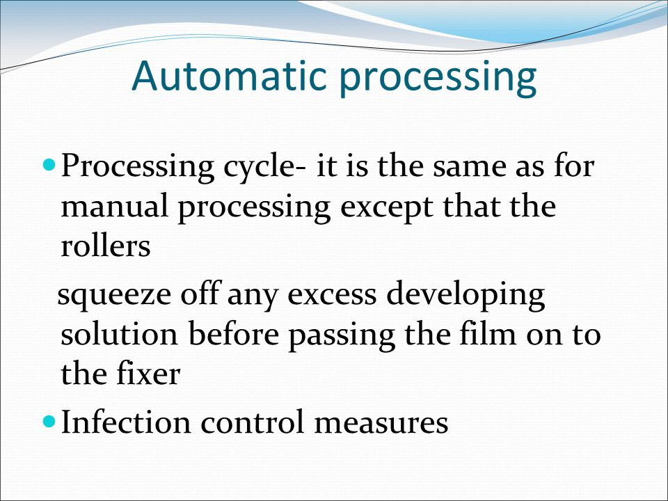 Automatic processing Processing cycle- it is the same as for manual processing except that the rollers.