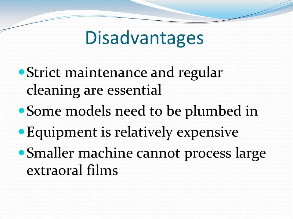 Disadvantages Strict maintenance and regular cleaning are essential