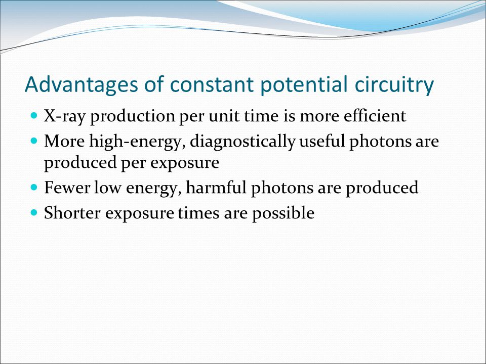 Advantages of constant potential circuitry