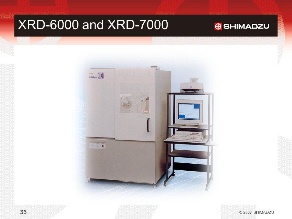 XRD-6000 and XRD-7000 © 2007 SHIMADZU