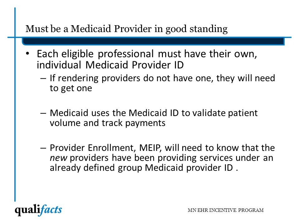 Must be a Medicaid Provider in good standing