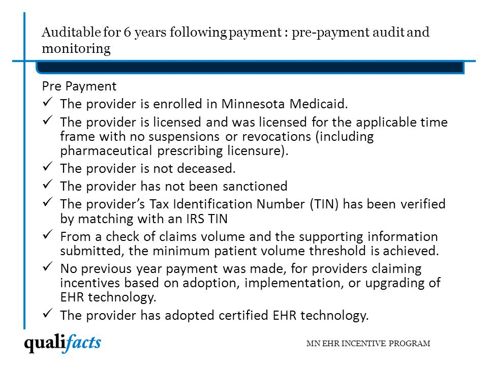The provider is enrolled in Minnesota Medicaid.