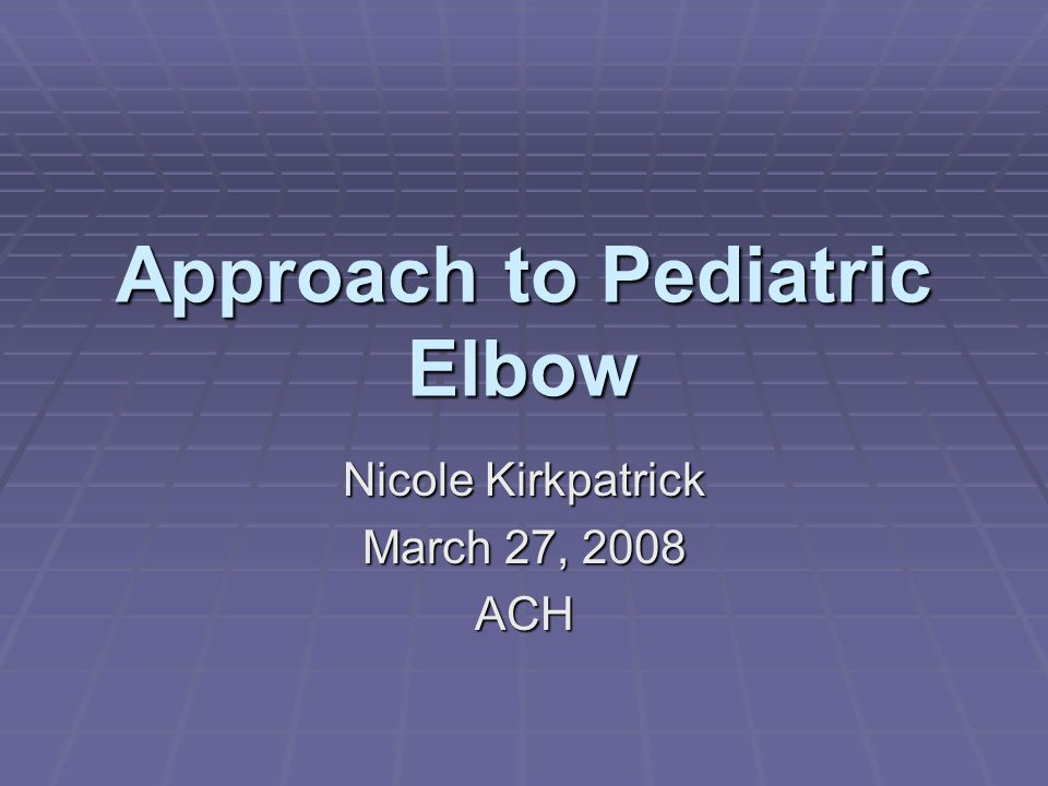 Approach to Pediatric Elbow