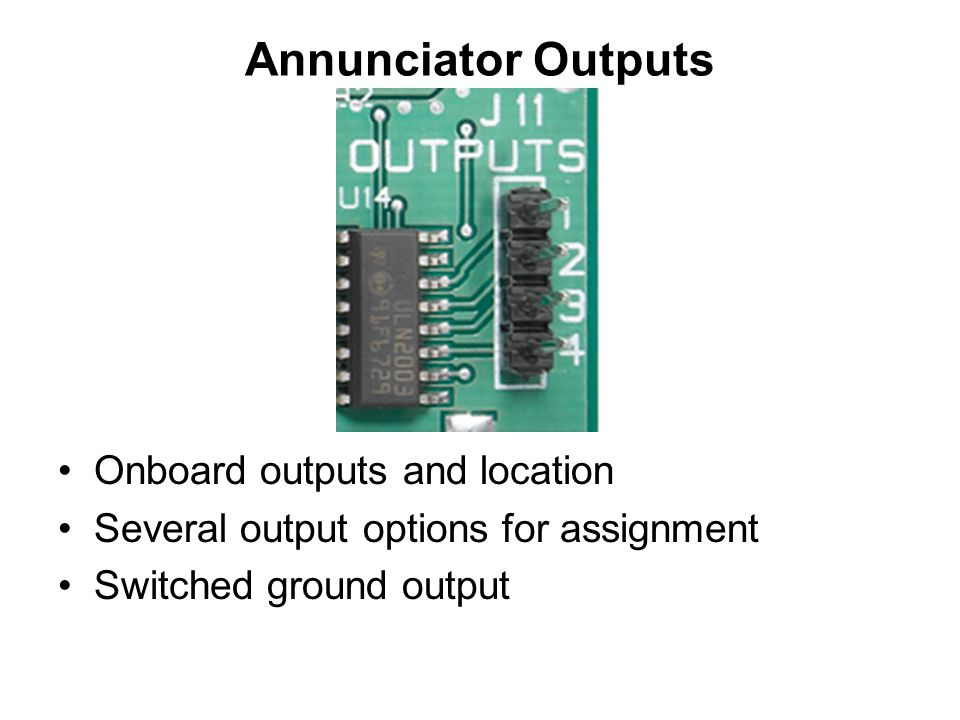 Annunciator Outputs Onboard outputs and location