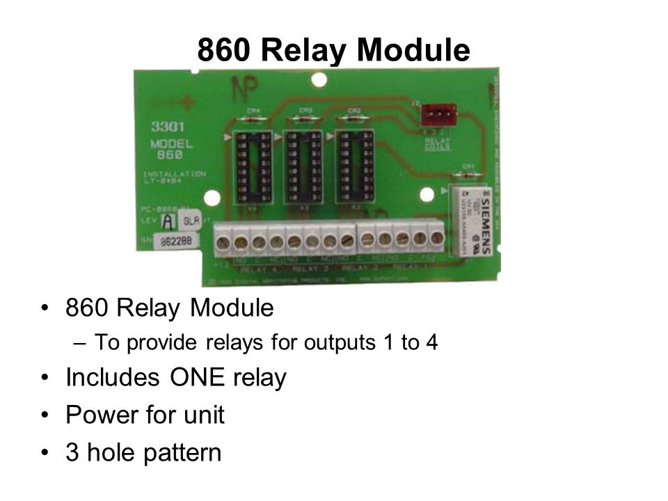 860 Relay Module 860 Relay Module Includes ONE relay Power for unit