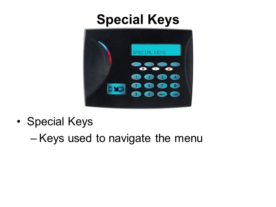 Special Keys Special Keys Keys used to navigate the menu