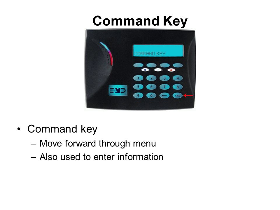 Command Key Command key Move forward through menu