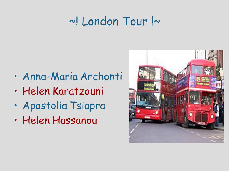~! London Tour !~ Anna-Maria Archonti Helen Karatzouni