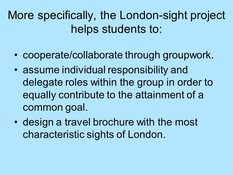 More specifically, the London-sight project helps students to: