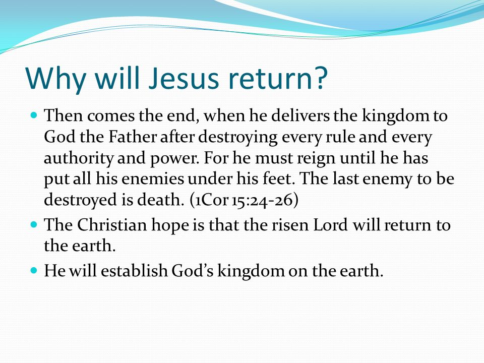 Why will Jesus return