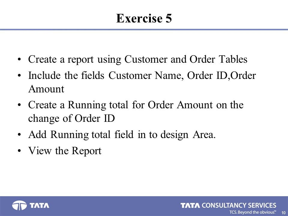 Exercise 5 Create a report using Customer and Order Tables