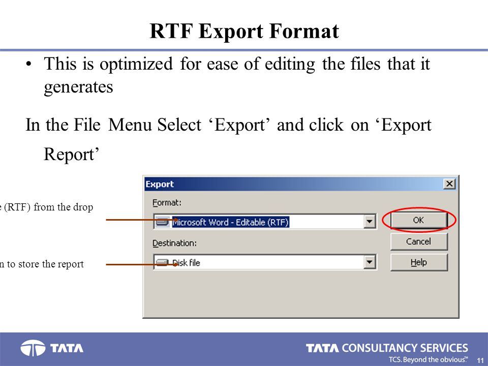 RTF Export Format This is optimized for ease of editing the files that it generates. In the File Menu Select 'Export' and click on 'Export Report'