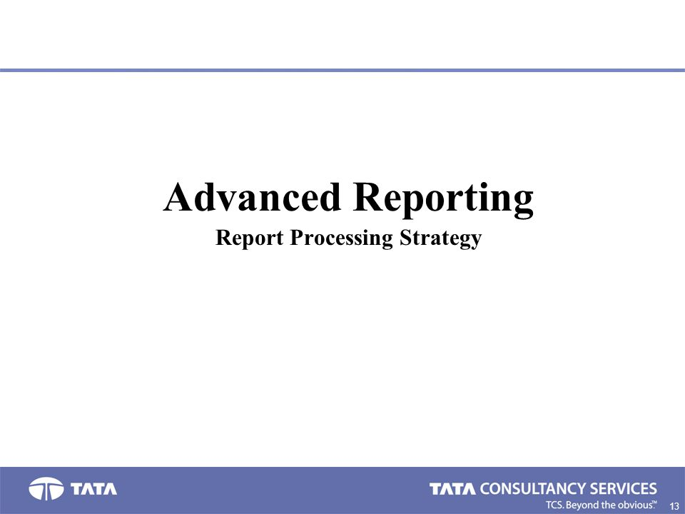 Report Processing Strategy