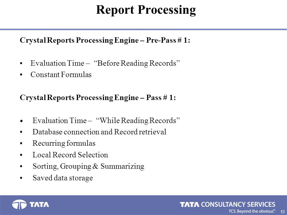 Report Processing Crystal Reports Processing Engine – Pre-Pass # 1:
