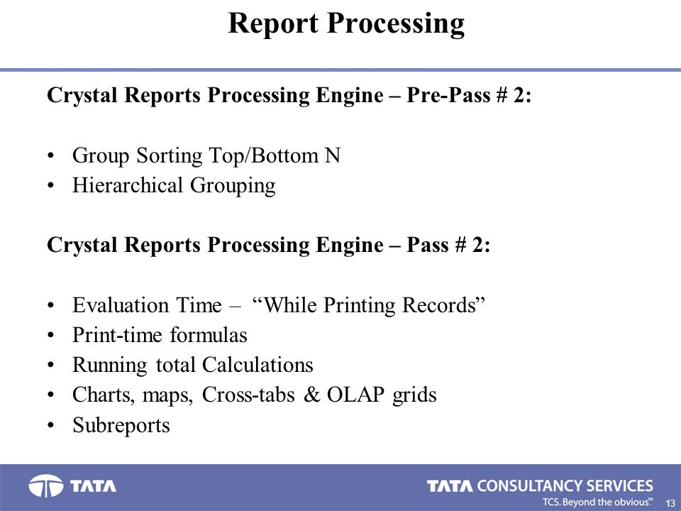Report Processing Crystal Reports Processing Engine – Pre-Pass # 2:
