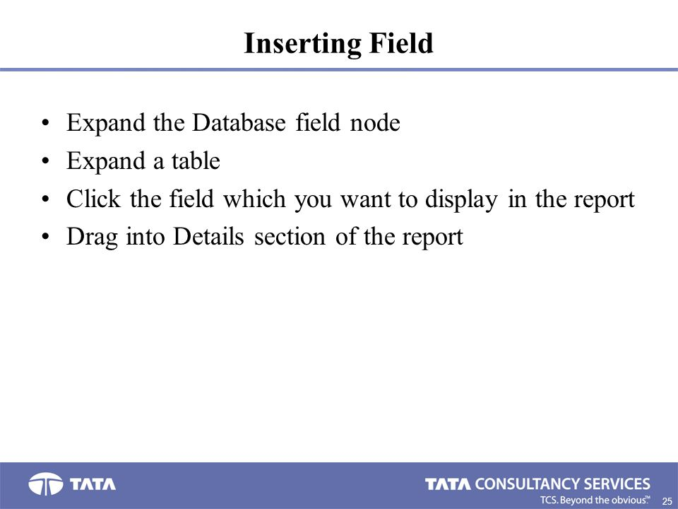 Inserting Field Expand the Database field node Expand a table