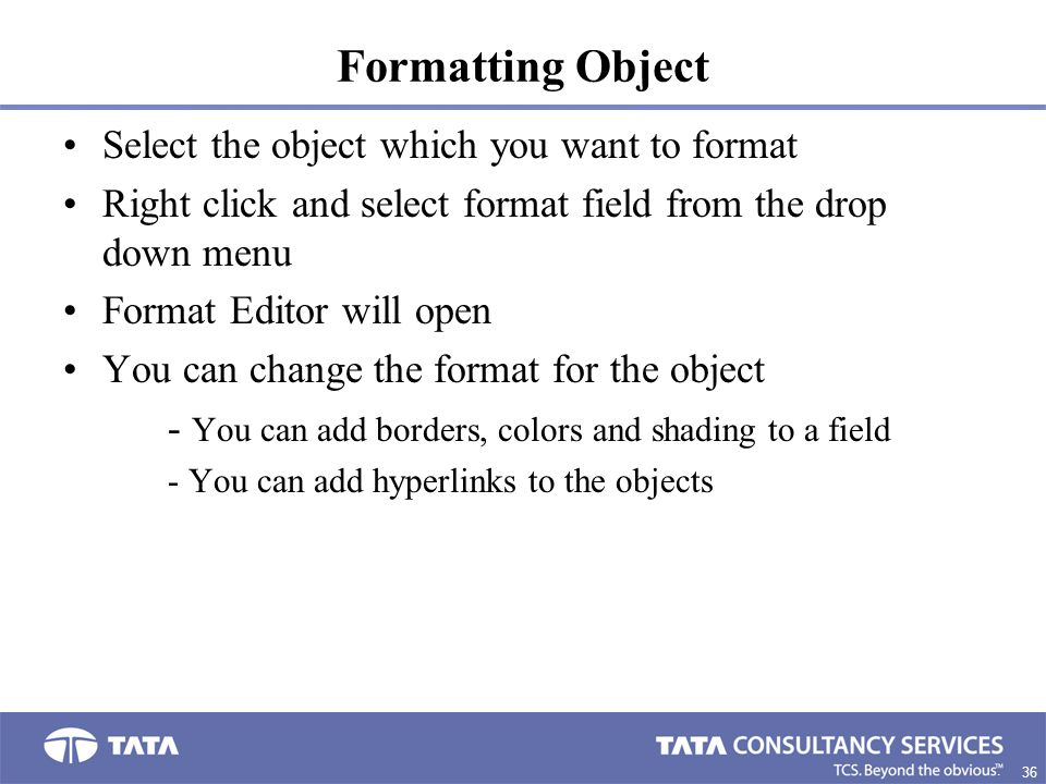 Formatting Object Select the object which you want to format