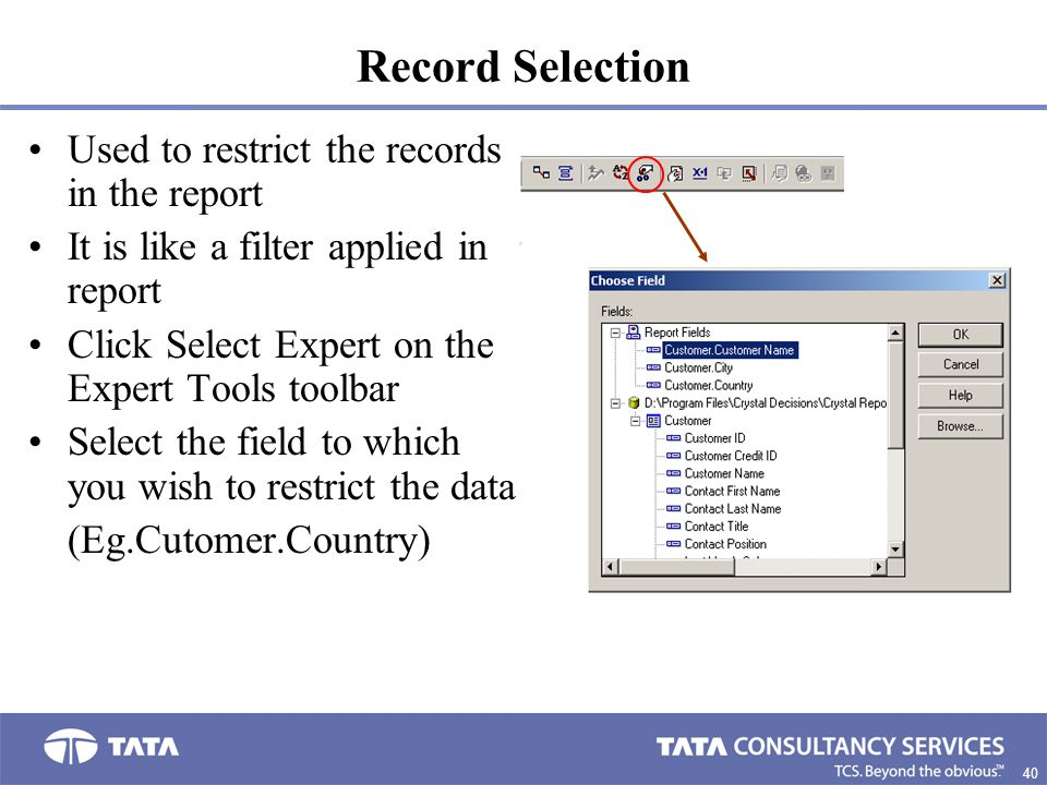 Record Selection Used to restrict the records in the report