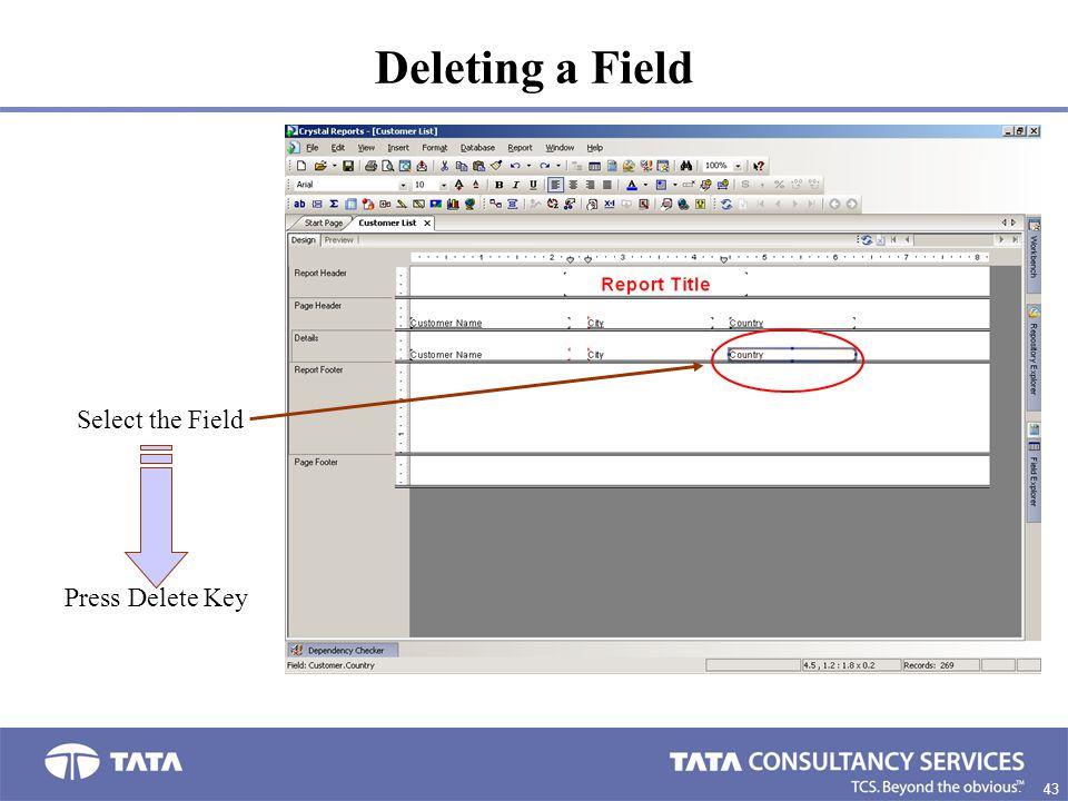 Deleting a Field Select the Field Press Delete Key