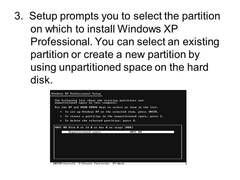 3. Setup prompts you to select the partition on which to install Windows XP Professional.