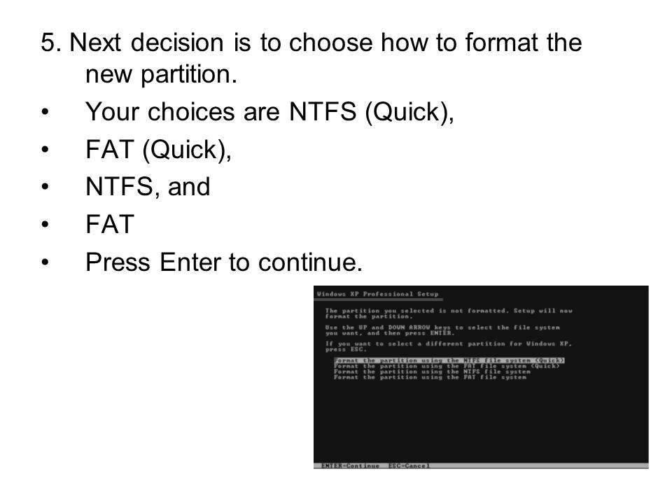 5. Next decision is to choose how to format the new partition.