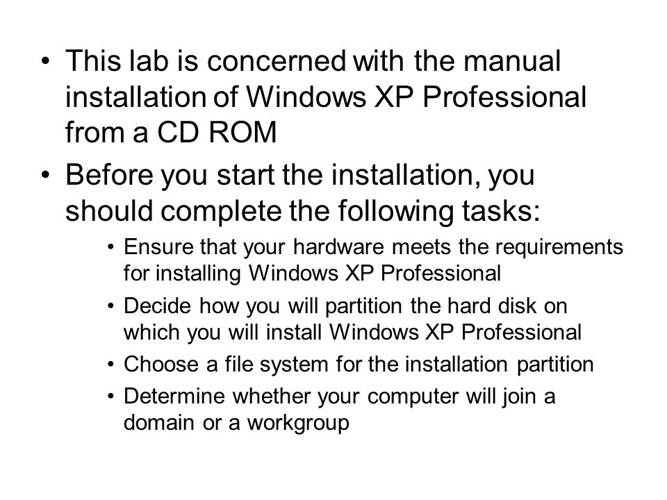 This lab is concerned with the manual installation of Windows XP Professional from a CD ROM