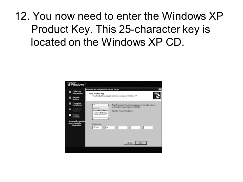 12. You now need to enter the Windows XP Product Key