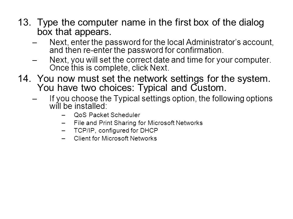 Type the computer name in the first box of the dialog box that appears.