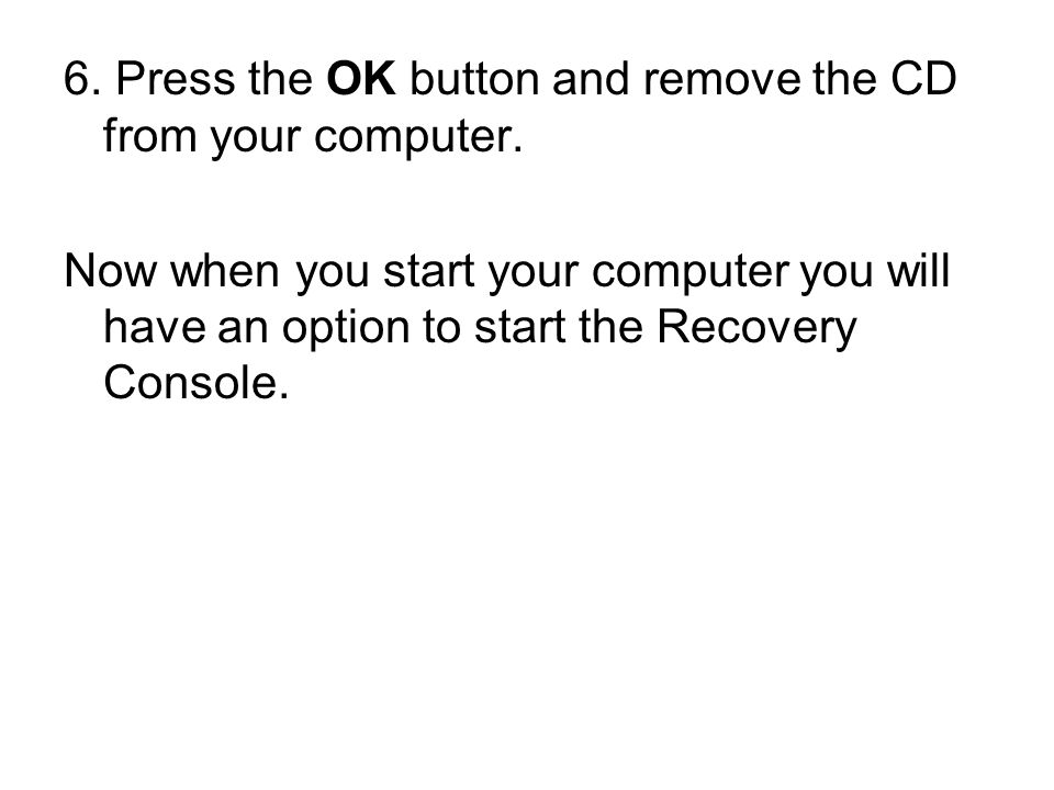 6. Press the OK button and remove the CD from your computer.