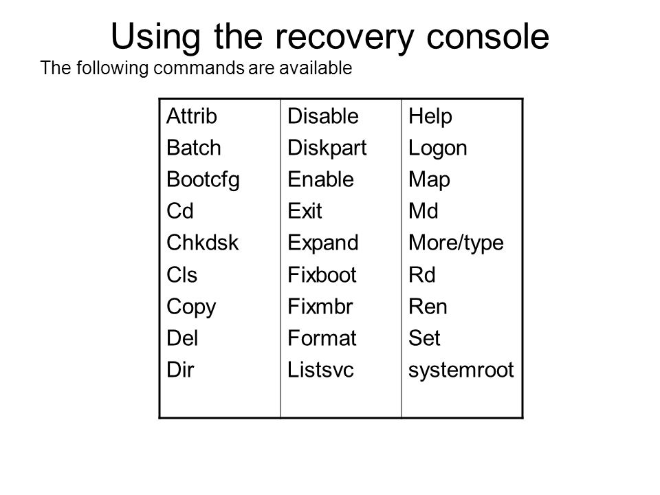 Using the recovery console