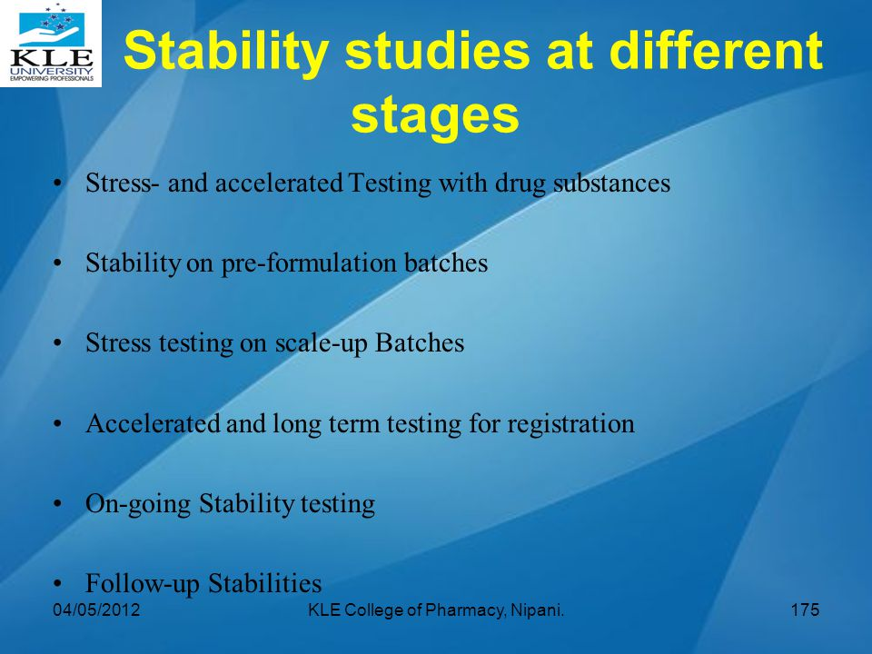 Stability studies at different stages