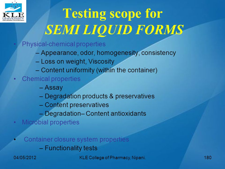 Testing scope for SEMI LIQUID FORMS