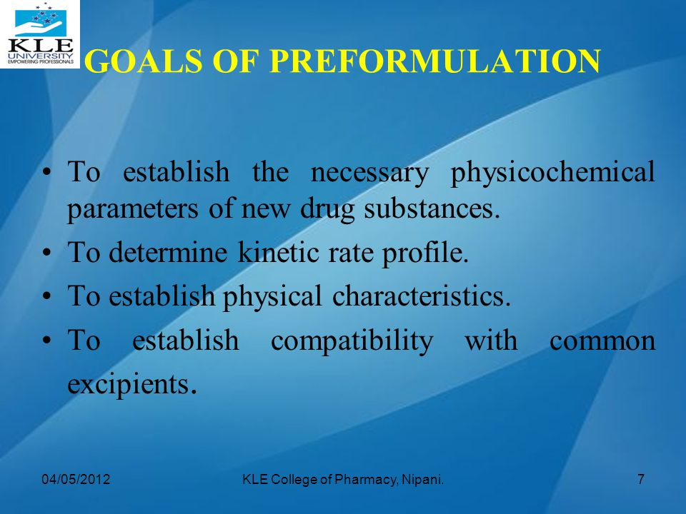 GOALS OF PREFORMULATION