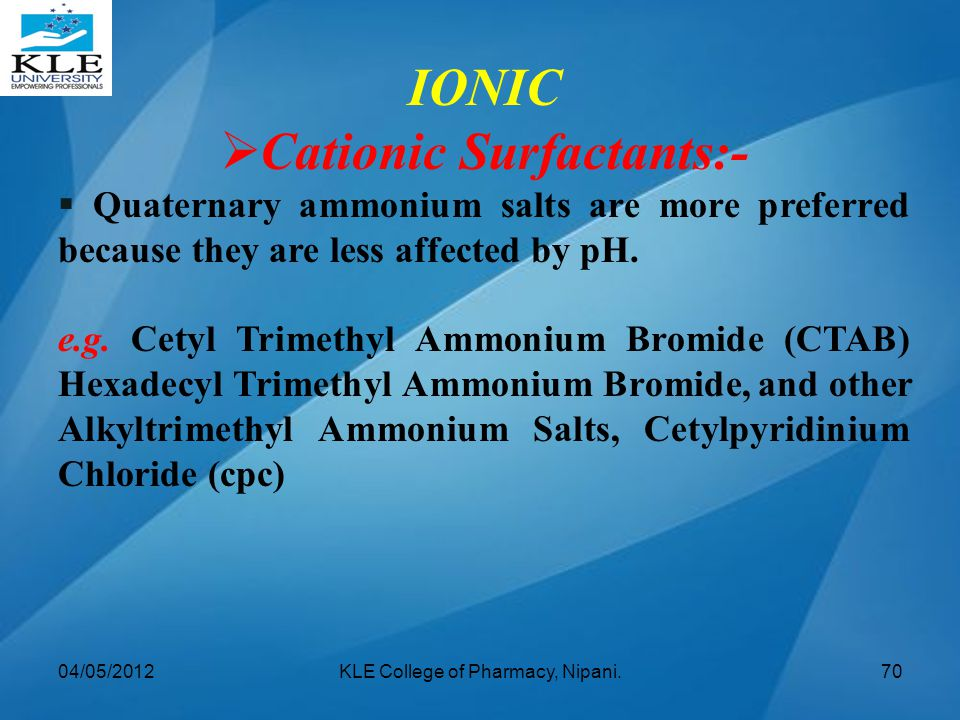 Cationic Surfactants:-
