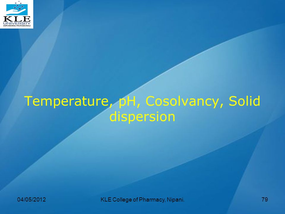 Temperature, pH, Cosolvancy, Solid dispersion