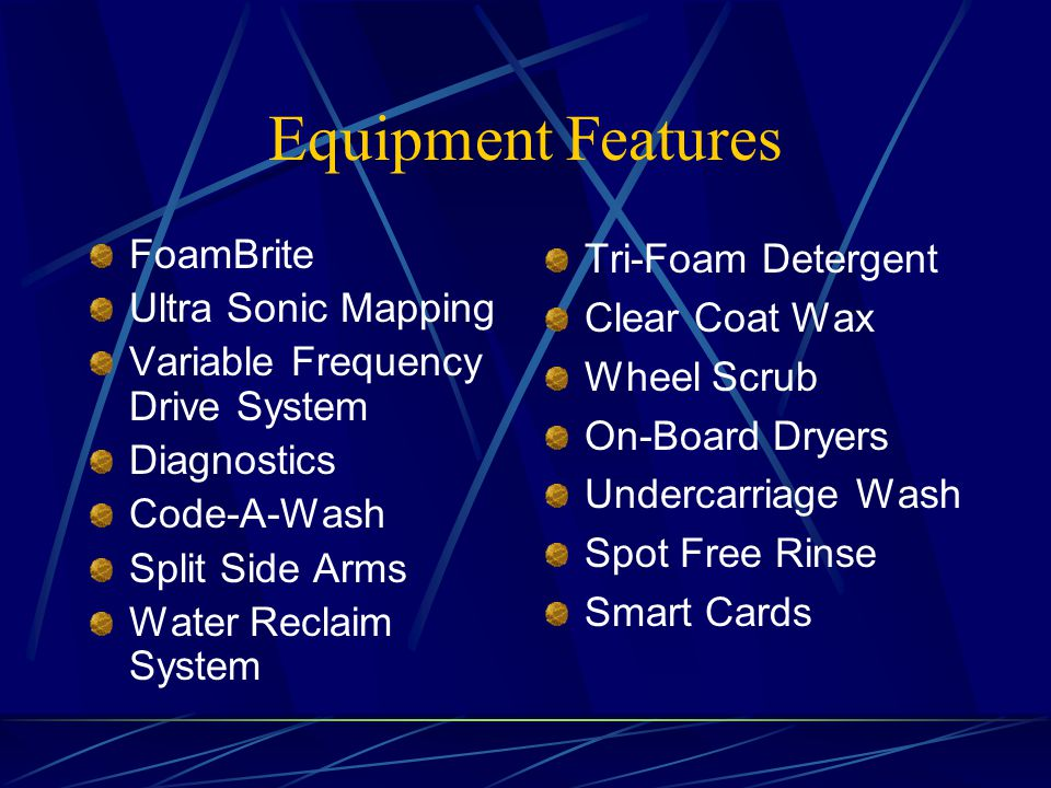 Equipment Features FoamBrite Ultra Sonic Mapping
