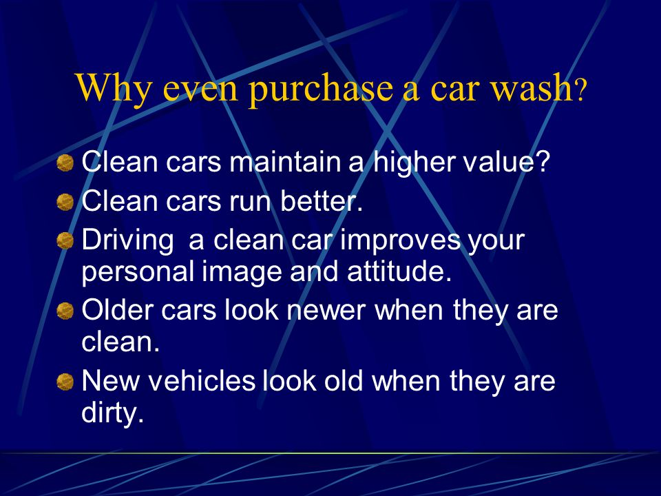 Why even purchase a car wash