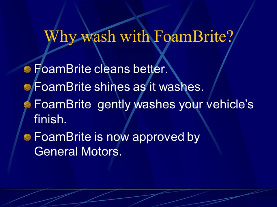 Why wash with FoamBrite