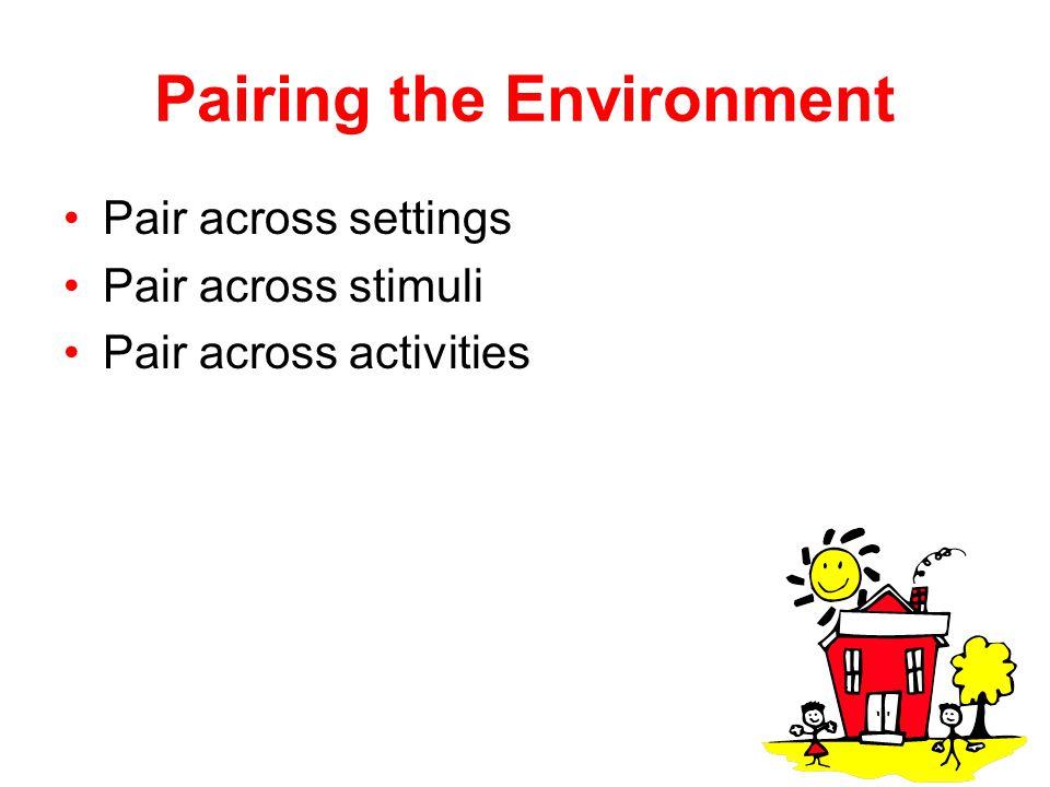 Pairing the Environment