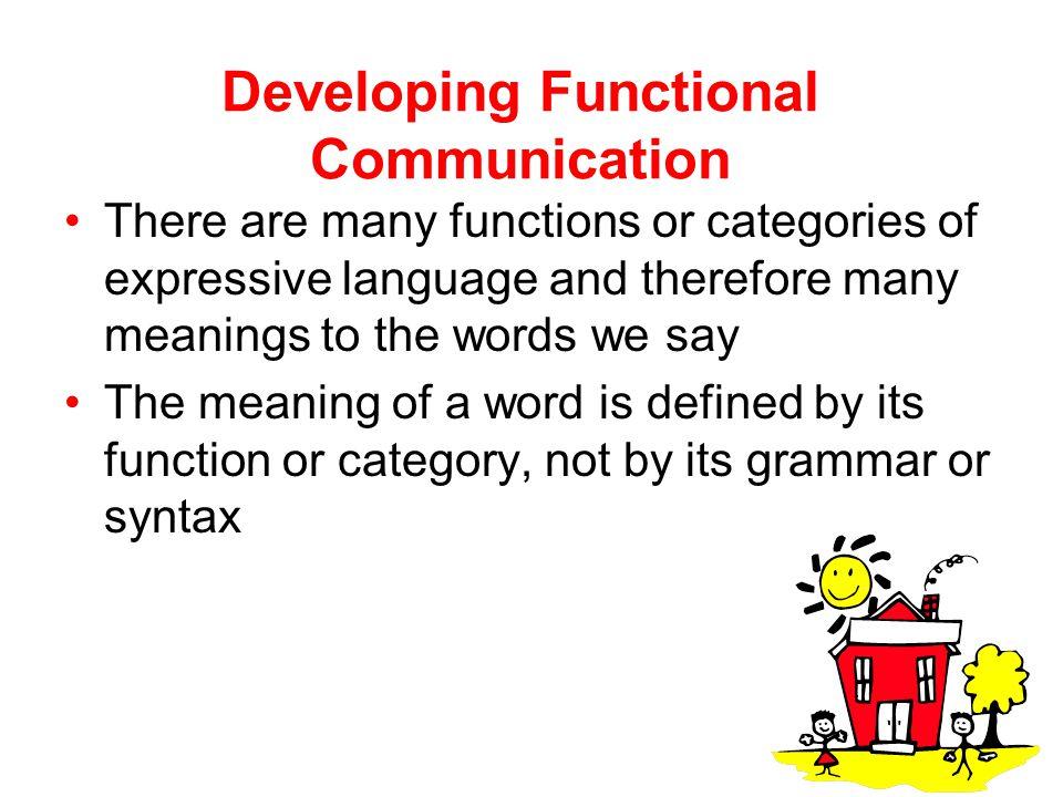 Developing Functional Communication