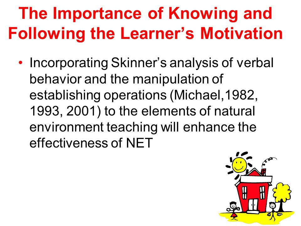 The Importance of Knowing and Following the Learner's Motivation