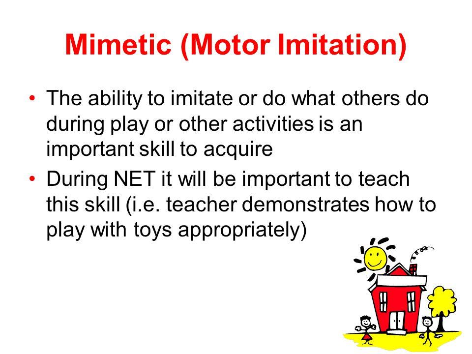 Mimetic (Motor Imitation)