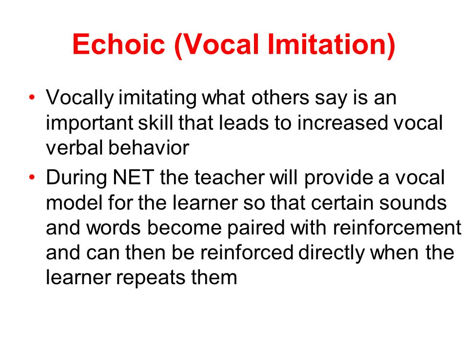 Echoic (Vocal Imitation)