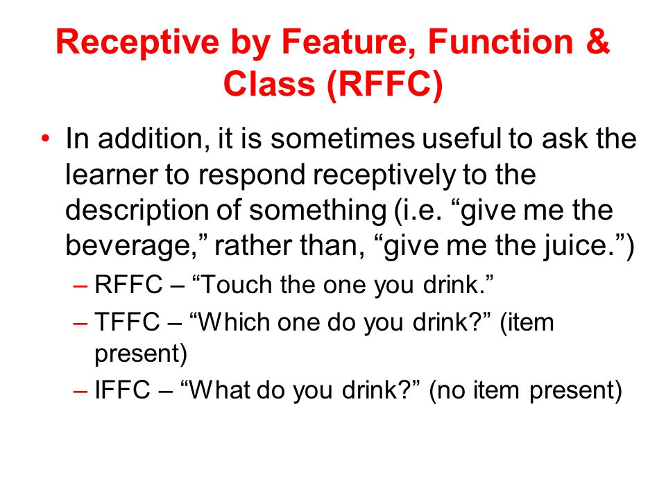 Receptive by Feature, Function & Class (RFFC)