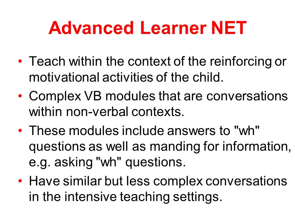 Advanced Learner NET Teach within the context of the reinforcing or motivational activities of the child.