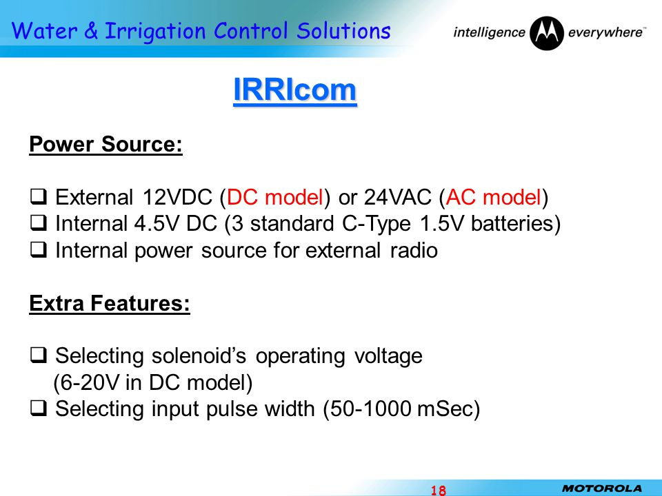 IRRIcom Power Source: External 12VDC (DC model) or 24VAC (AC model)