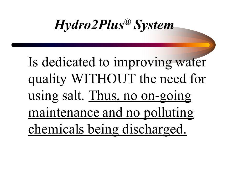 Hydro2Plus® System