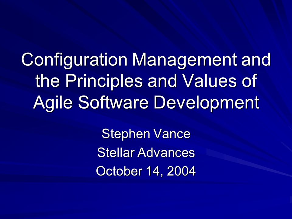 Stephen Vance - CM and the Principles of Agile Software Development