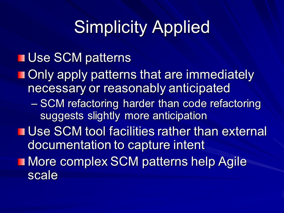 Simplicity Applied Use SCM patterns