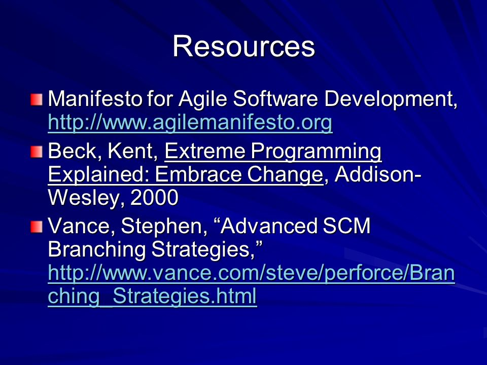 Resources Manifesto for Agile Software Development, http://www.agilemanifesto.org.